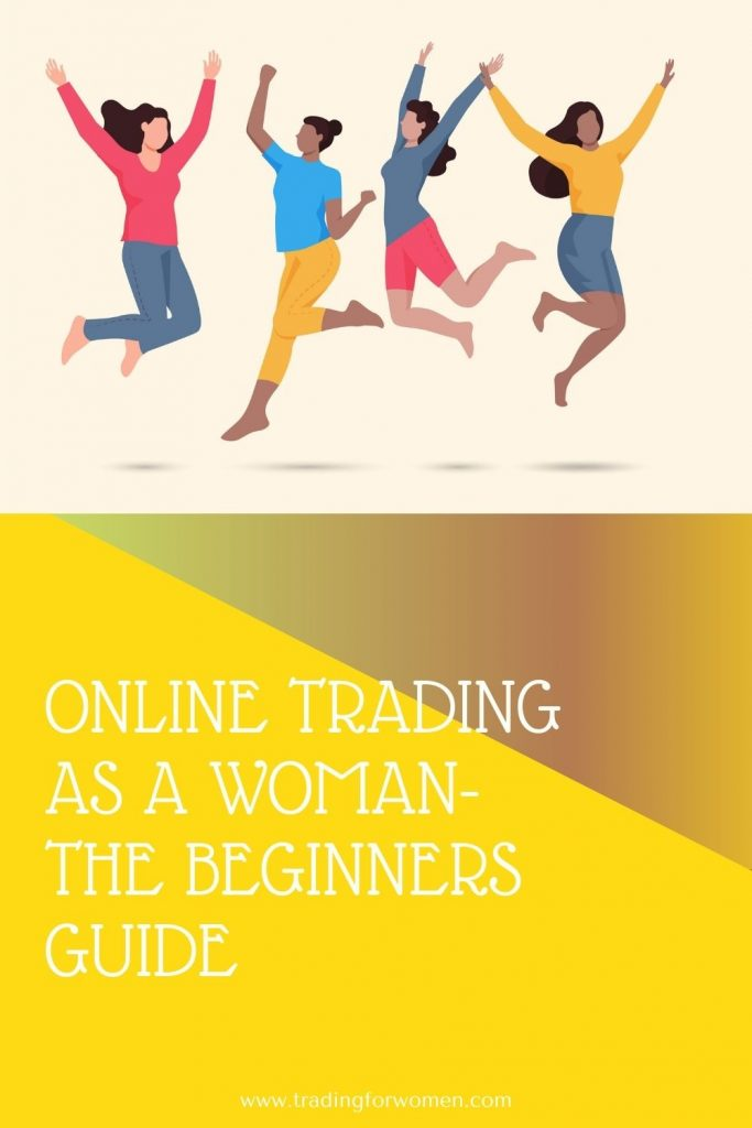 Online trading as a woman-the beginners guide