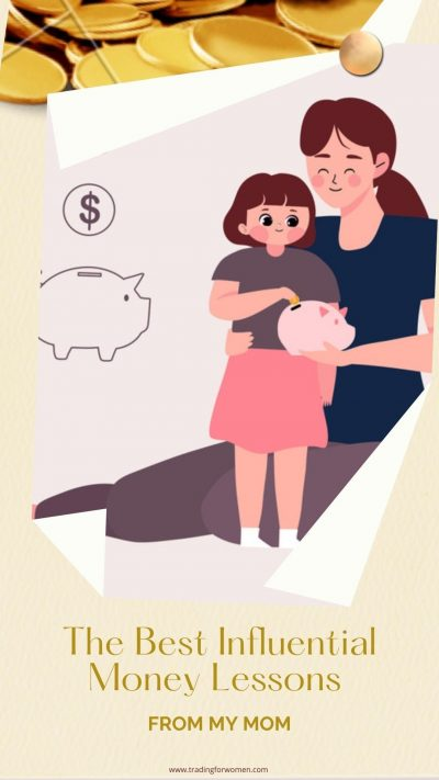 The Best Influential Money Lessons From My Mom
